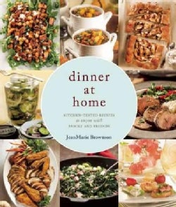 Dinner at Home: 140 Recipes to Enjoy with Family and Friends (Hardcover)
