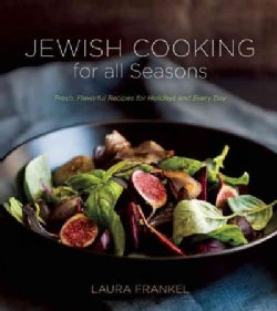 Jewish Cooking for All Seasons: Fresh, Flavorful Recipes for Holidays and Every Day (Paperback)