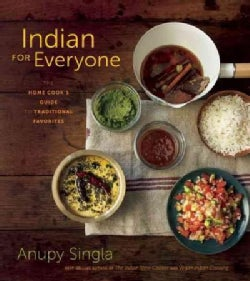 Indian for Everyone: The Home Cook's Guide to Traditional Favorites (Paperback)