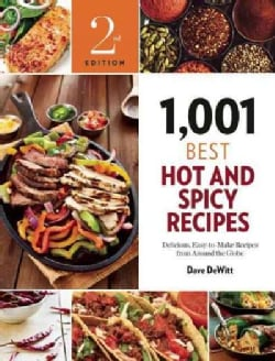 1,001 Best Hot and Spicy Recipes: Delicious, Easy-to-Make Recipes from Around the Globe (Paperback)