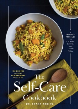 The Self-care Cookbook: A Holistic Approach to Cooking, Eating, and Living Well (Hardcover)