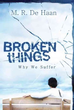 Broken Things: Why We Suffer (Paperback)