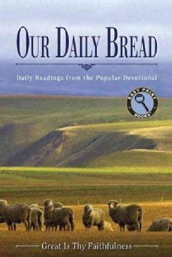 Our Daily Bread: Daily Readings from the Popular Devotional Great Is Thy Faithfulness (Paperback)