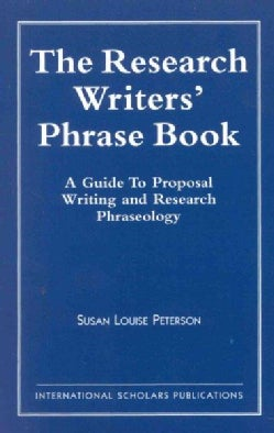 The Research Writers' Phrase Book: A Guide to Proposal Writing and Research Phraseology (Paperback)