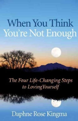 When You Think You're Not Enough: The Four Life-Changing Steps to Loving Yourself (Paperback)