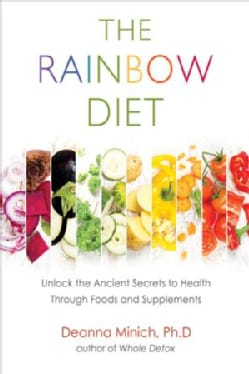 The Rainbow Diet: A Holistic Approach to Radiant Health through Foods and Supplements (Paperback)