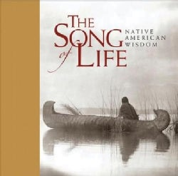 The Song of Life: Native American Wisdom (Hardcover)