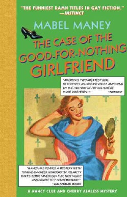 The Case of the Good-for-nothing Girlfriend: A Nancy Clue Mystery (Paperback)
