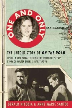 One and Only: The Untold Story of on the Road And Luanne Henderson, the Woman Who Started Jack Kerouac and Neal C... (Paperback)