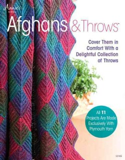 Afghans & Throws: Cover Them in Comfort With a Delightful Collection of Throws (Paperback)
