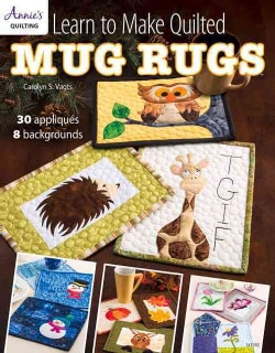 Learn to Make Quilted Mug Rugs (Paperback)