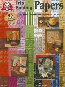 Iris Folding Papers: 45 Fabulous Paper Designs for Cards, Scrapbooks, Altered Art & More! (Paperback)