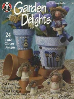 Garden Delights: Pot People, Painted Pots, Plant Pokes & Much More! (Paperback)
