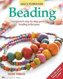 Beading: A Beginner's Step-by-Step Guide to Beading Techniques (Paperback)
