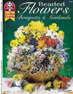 Beaded Flowers: Bouquets & Garlands (Paperback)