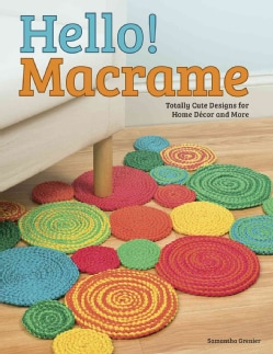 Hello! Macrame: Totally Cute Designs for Home Decor and More (Paperback)
