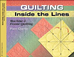 Quilting Inside the Lines: Machine & Frame Quilting (Paperback)