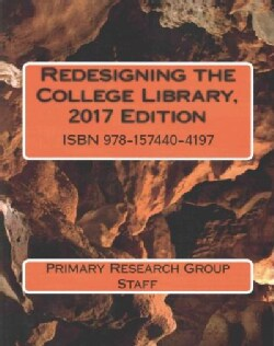 Redesigning the College Library, 2017 Edition (Paperback)