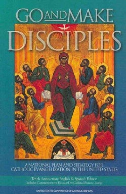 Go and Make Disciples: A National Plan and Strategy for Catholic Evangelization in the United States (Paperback)