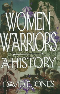 Women Warriors: A History (Hardcover)
