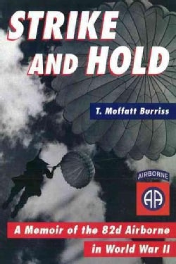 Strike and Hold: A Memoir of the 82nd Airborne in World War II (Hardcover)