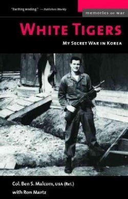 White Tigers: My Secret War in North Korea (Paperback)
