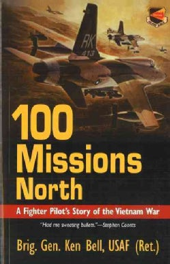 100 Missions North: A Fighter Pilot's Story of the Vietnam War (Paperback)