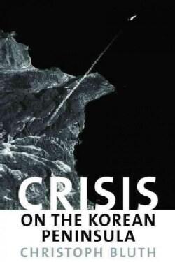 Crisis on the Korean Peninsula (Hardcover)