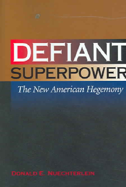 Defiant Superpower: The New American Hegemony (Hardcover)