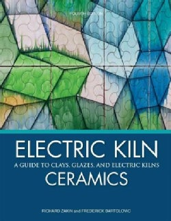Electric Kiln Ceramics: A Guide to Clays, Glazes, and Electric Kilns (Paperback)