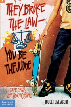They Broke the Law-You Be the Judge: True Cases of Teen Crime (Paperback)