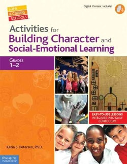 Activities for Building Character and Social-Emotional Learning, Grades 1-2