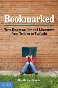 Bookmarked: Teen Essays on Life and Literature from Tolkien to Twilight (Paperback)