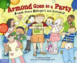 Armond Goes to a Party: A Book About Asperger's and Friendship (Paperback)