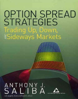Option Spread Strategies: Trading Up, Down, and Sideways Markets (Paperback)