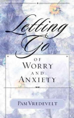 Letting Go of Worry and Anxiety (Paperback)