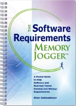 The Software Requirements Memory Jogger: A Pocket Guide to Help Software And Business Teams Develop And Manage Re... (Paperback)