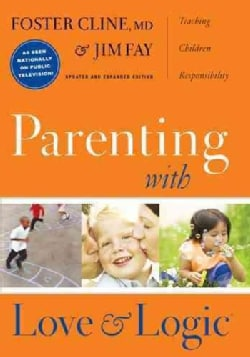 Parenting With Love And Logic: Teaching Children Responsibility (Hardcover)