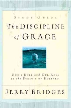 The Discipline of Grace Discussion Guide (Paperback)