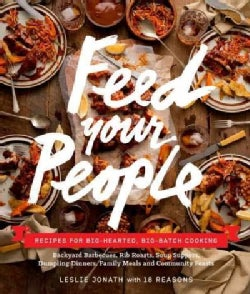 Feed Your People: Recipes for Big-hearted, Big-batch Cooking (Hardcover)