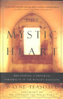The Mystic Heart: Discovering a Universal Spirituality in the World's Religions (Paperback)