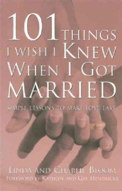 101 Things I Wish I Knew When I Got Married: Simple Lessons to Make Love Last (Paperback)