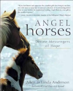 Angel Horses: Divine Messengers of Hope (Paperback)