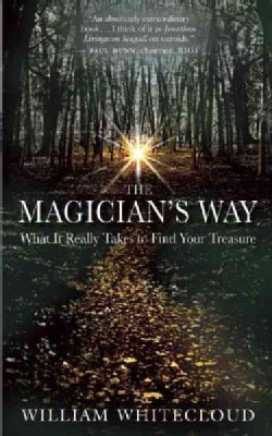 The Magician's Way: What It Really Takes to Find Your Treasure (Paperback)