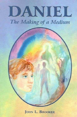 Daniel: The Making Of A Medium (Paperback)