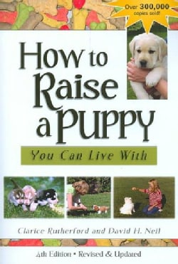 How To Raise A Puppy You Can Live With (Paperback)