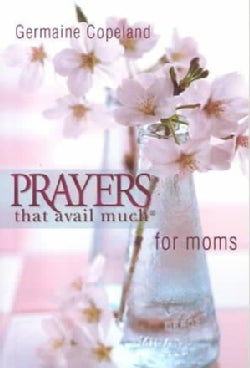 Prayers That Avail Much Moms (Paperback)