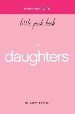 Every Teen Girl's Little Pink Book For Daughters (Paperback)