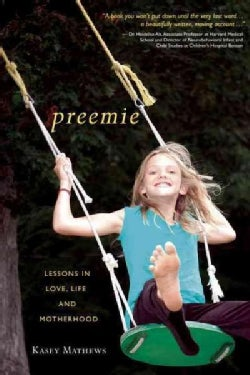Preemie: Lessons in Love, Life, and Motherhood (Paperback)