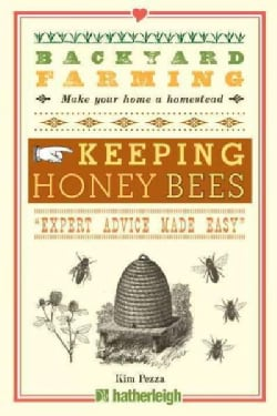 Keeping Honey Bees: Expert Advice Made Easy (Paperback)